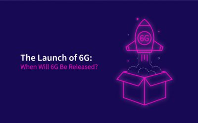 The Launch of 6G: When Will 6G Be Released?