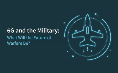 6G and the Military: What Will the Future of Warfare Be?